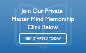 Sign Up Today For Our Private Master Mind Mentorship.